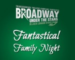Broadway Under the Stars Fantastical Family Night