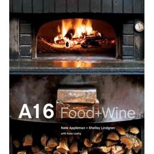 A16 Food + Wine Cookbook